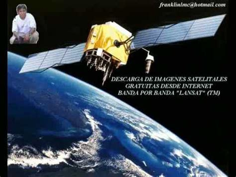 imagenes satelitales free descargar imagenes satelitales via internet youtube
