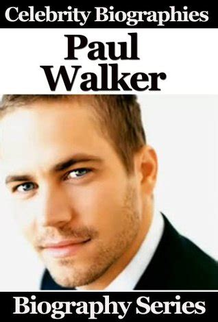 celebrity biography books list celebrity biographies paul walker biography series by