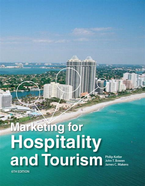 Marketing For Hospitality And Tourism 7th Edition By Kotler kotler bowen makens marketing for hospitality and tourism pearson