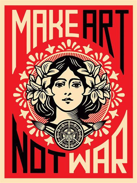 make art not war shepard fairey 2006 streetart casa