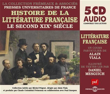 les loyauts littrature franaise 9782709661249 histoire de la littrature franaise vol 6 collection puf frmeaux le second xixe sicle un