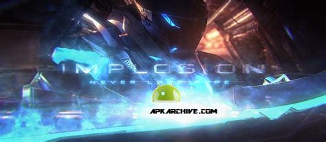 implosion full version apkmania apk mania full 187 implosion never lose hope v1 2 7 mega