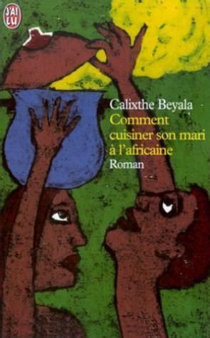 comment cuisiner le c駘eri en branche livre comment cuisiner mari a l africaine calixthe