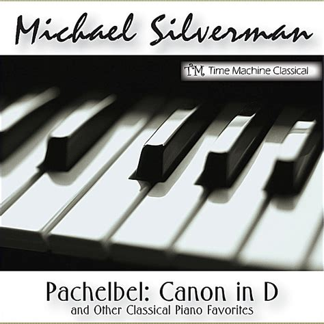 michael silverman pachelbel canon in d and other