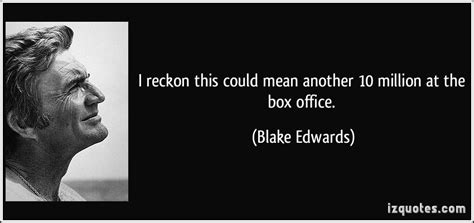 Box Office Meaning by Well I Reckon Quotes Quotesgram