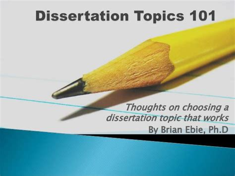 dissertation topics dissertation topics 101 thoughts on choosing a topic that