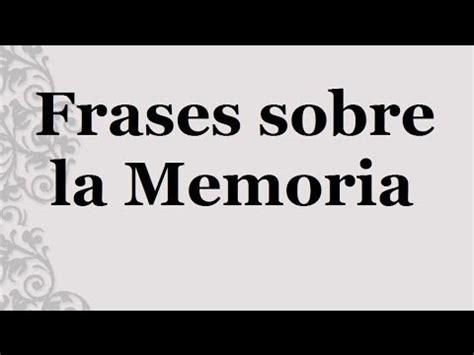 la memoria secreta de frases c 233 lebres sobre la memoria palabras y recuerdos youtube