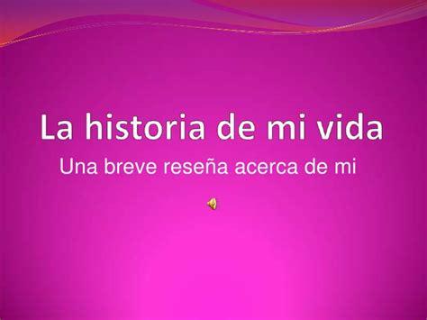 historia de la vida 8415979932 la historia de mi vida cvsr int a la comp sec 27 iii