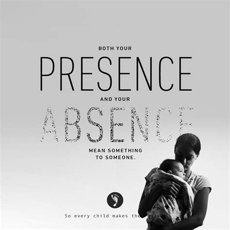 Something To Someone both your presence and your absence something to