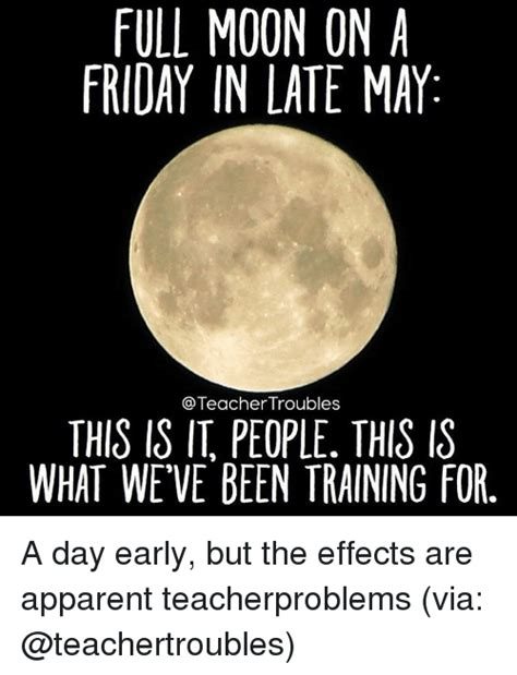Full Moon Meme - full moon on a friday in late may troubles this is it