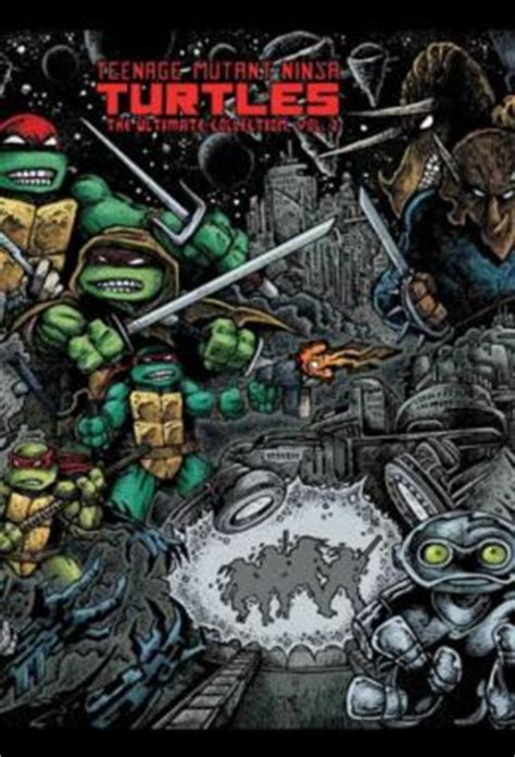 mutant turtles the ultimate collection vol 1 mutant turtles the ultimate collection