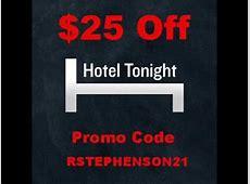Hotel Tonight Promo Code $25 Off RSTEPHENSON21 - YouTube Hotel Tonight