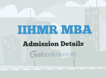 Mba Admission 2016 India by Iihmr Mba Admission 2016 2017 Getentrance