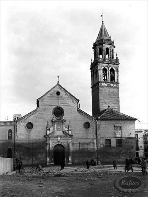 fotos antiguas sevilla fotos antiguas de la iglesia de san pedro sevilla rafaes