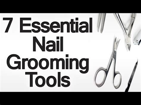 7 Tips On Grooming Your by 7 Essential Nail Grooming Tools Grooming Tips Nails