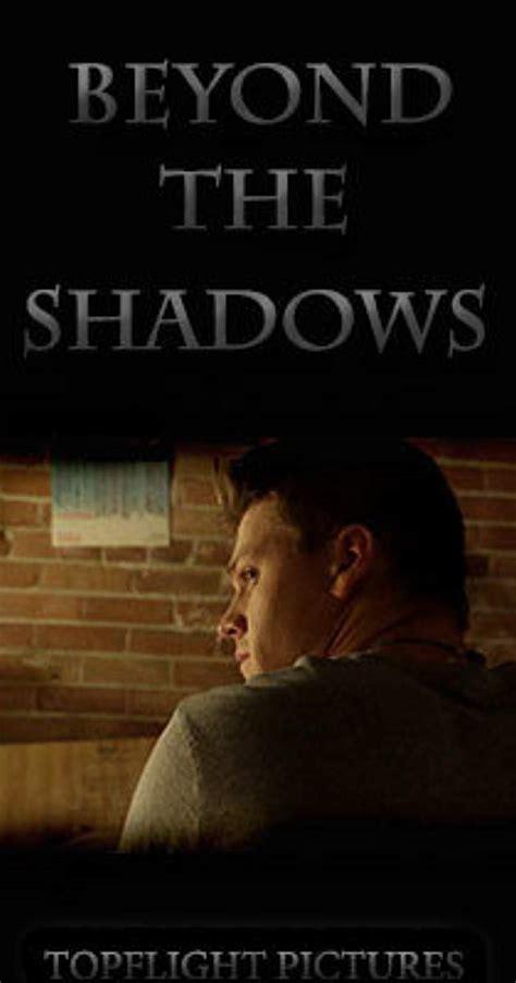 Beyond The Shadows beyond the shadows 2015 release info imdb