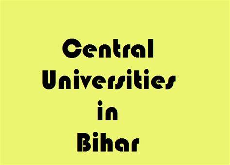 Mba In Bihar Government by Central Universities In Bihar Govt Info