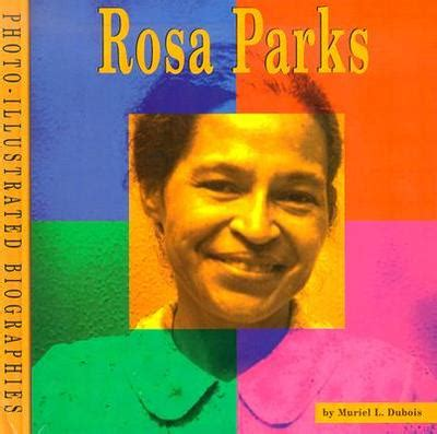 biography book about rosa parks rosa parks a photo illustrated biography by muriel l