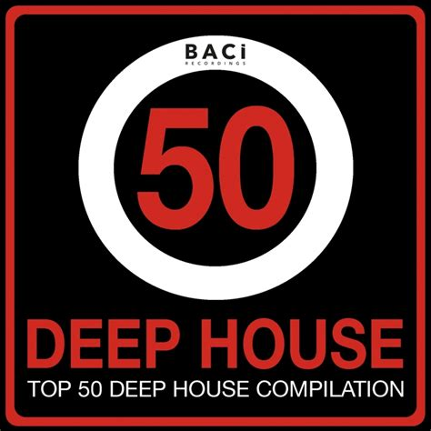 best chillout compilations various top 50 house compilation vol 4 best