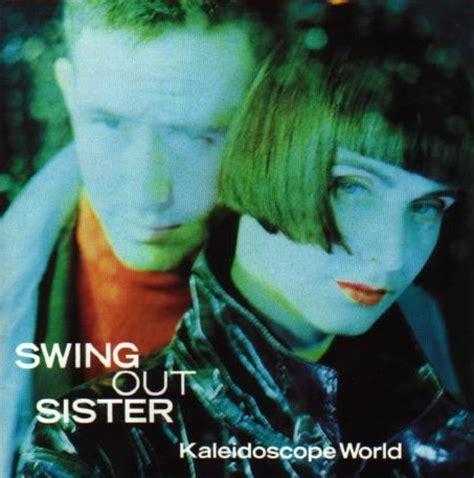 swing out sister kaleidoscope world スィング アウト シスター フォーエヴァー ブルー 1989 流行に左右されないサウンドが心を捉えます