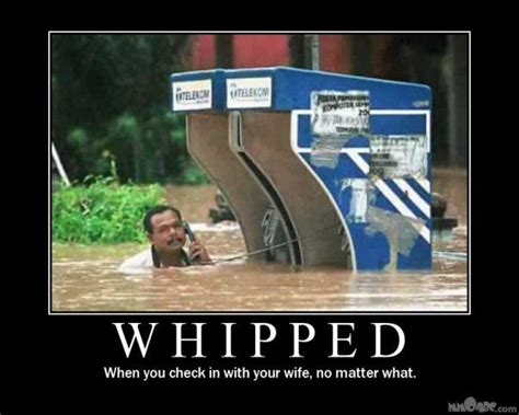 Whipped Boyfriend Meme - definition of whipped calling your wife no matter what