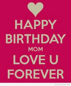 happy birthday mom and love you forever quote quotes