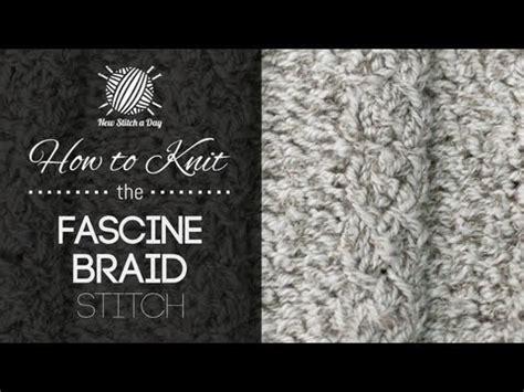 how to knit braid how to knit the fascine braid stitch