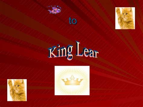 king lear themes slideshare king lear