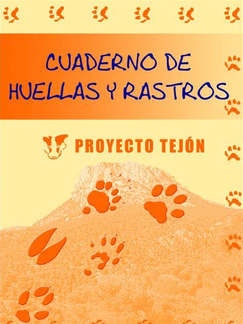 huellas y rastros de 8498733227 cuaderno de huellas y rastros proyecto tejon