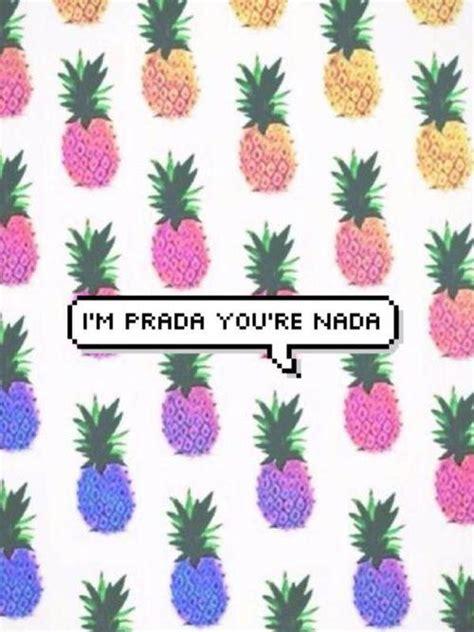 Im Prada Youre Nada Tshirt pineapple background search emoji background wallpaper