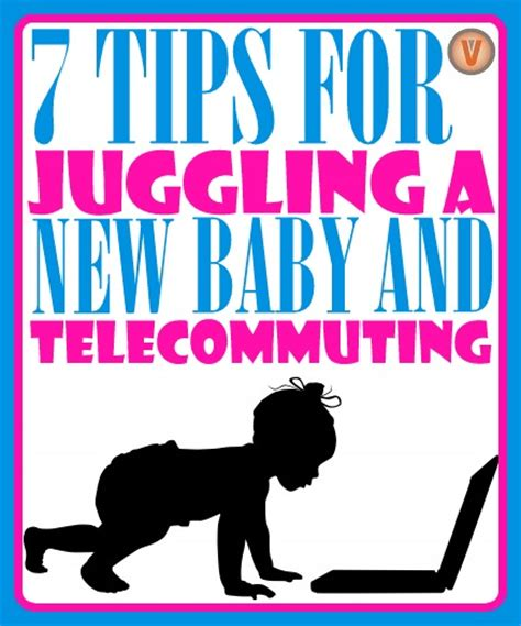 7 Tips On Being The by 7 Tips For Juggling A New Baby And Telecommuting
