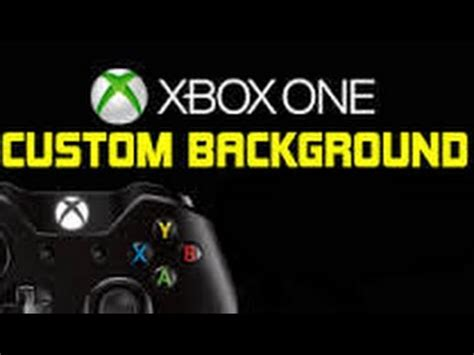 how to change your xbox one background how to change your xbox one background
