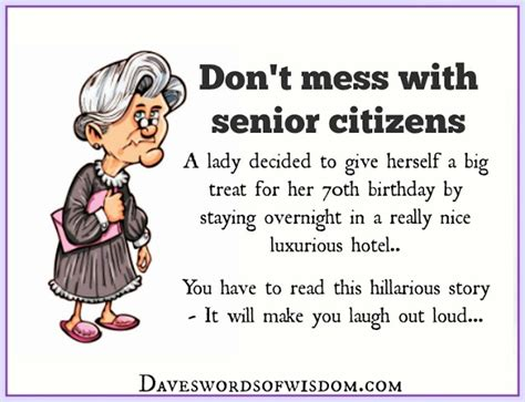printable jokes for seniors daveswordsofwisdom com never mess with senior citizens