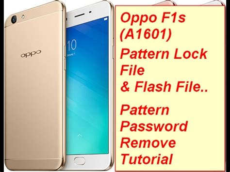 pattern unlock oppo f1s oppo f1s hard reset unlock pattern a1601 remove password