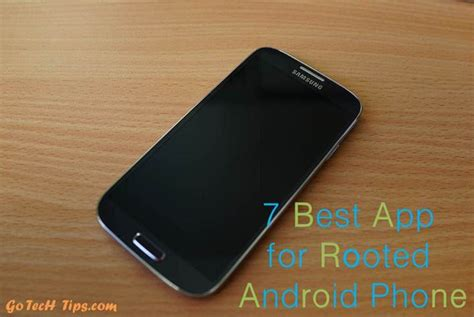 best rooted android phone top 7 best apps for rooted android phones go tech tips