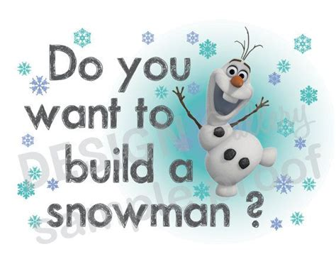 printable olaf quotes disney s frozen olaf quot do you want to build a snowman