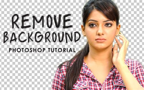 remove background from image how to remove background in photoshop remove anything in