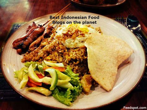blogger food jakarta top 50 indonesian food blogs websites indonesian