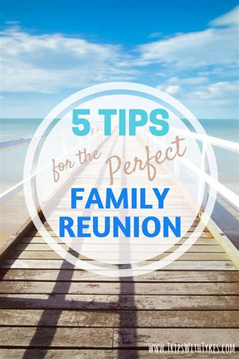 5 tips for organizing the perfect family reunion trips