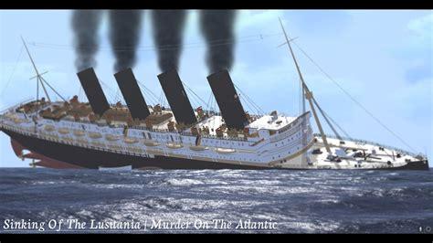 sinking of the lusitania sinking of the lusitania murder on the atlantic