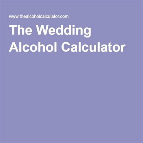 how much liquor to buy for a wedding 25 best ideas about wedding calculator on