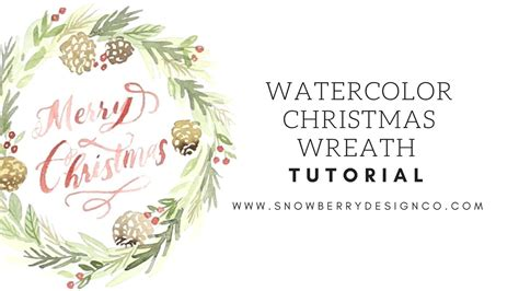 watercolor tutorial christmas watercolor christmas wreath tutorial youtube