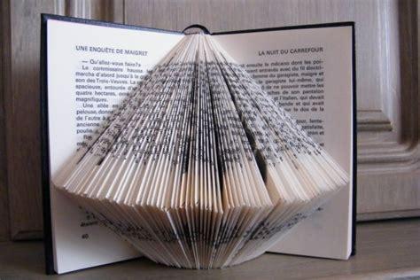 Pliage Avec Vieux Livres by Pliage Sur Vieux Livre D 233 Co Bonheur