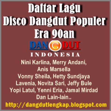 daftar lagu tahun 90an daftar lagu disco dangdut 90an populer dan terlaris blog
