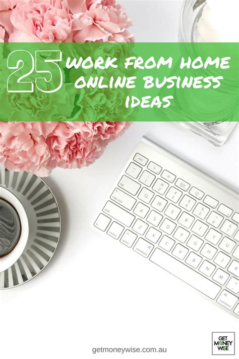 Online Business Ideas Work From Home - 25 work from home online business ideas you can start today