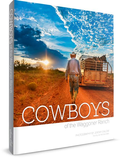 luckiest cowboy of all two books for the price of one happy cowboys of the waggoner ranch photography book by