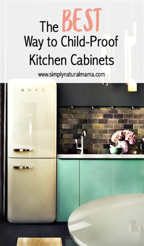 the best way to child proof kitchen cabinets