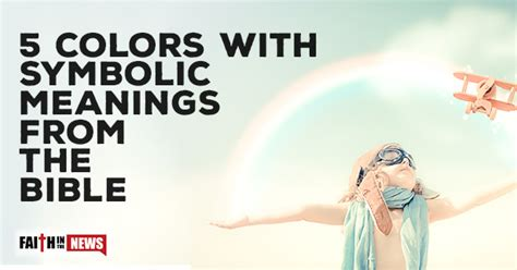 spiritual meaning of colors 5 colors with symbolic meanings from the bible faith in