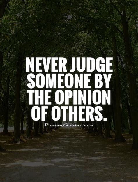 92 Best Quot Never Judge 66 All Time Best Others Opinion Quotes And Sayings