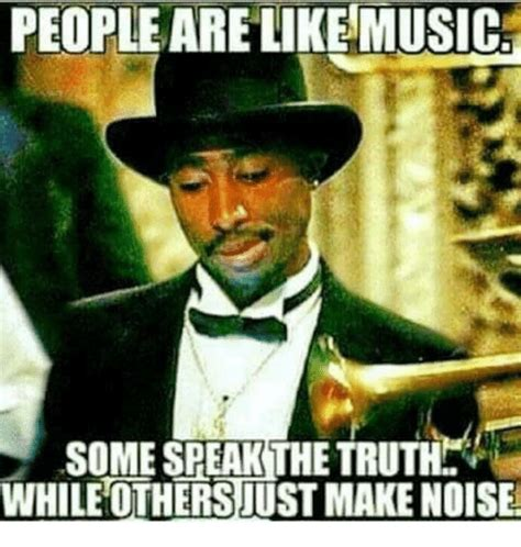Meme Noises - people are like music some speak the truth while